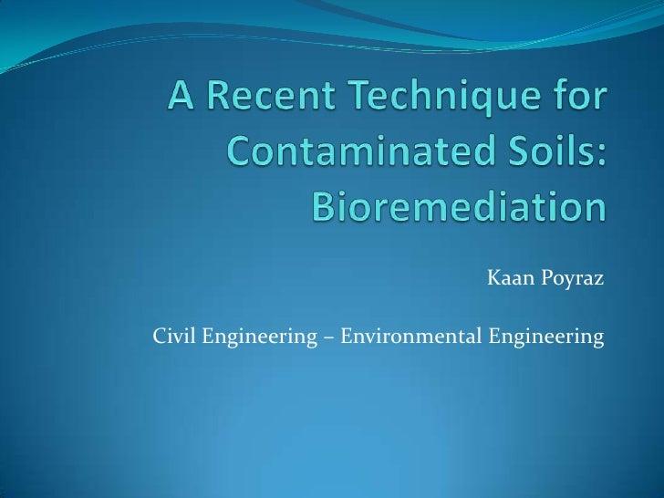A Recent Technique for Contaminated Soils: Bioremediation