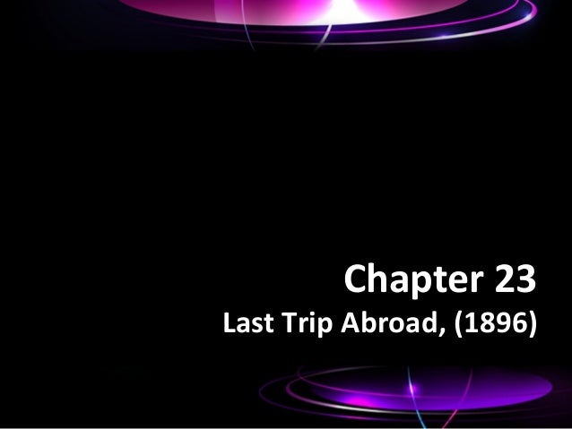 Chapter 23  Last Trip Abroad, (1896)