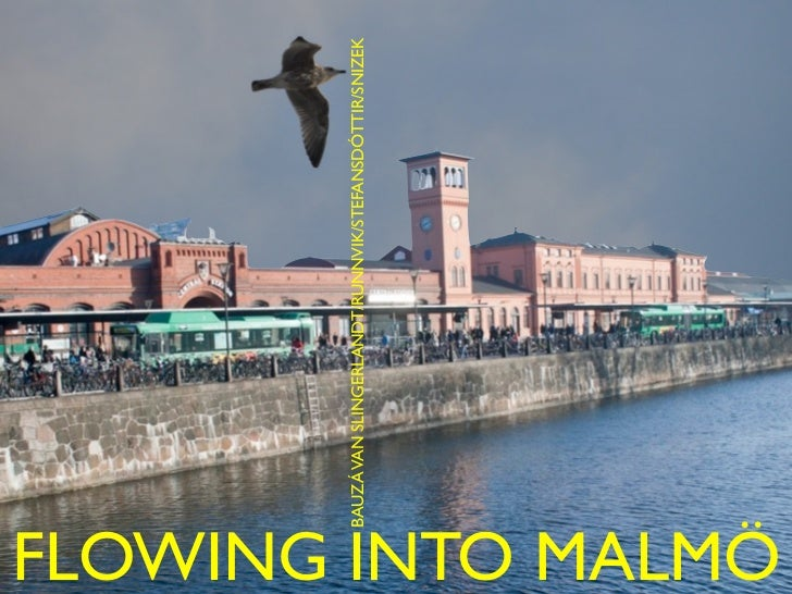 Flowing into Malmö