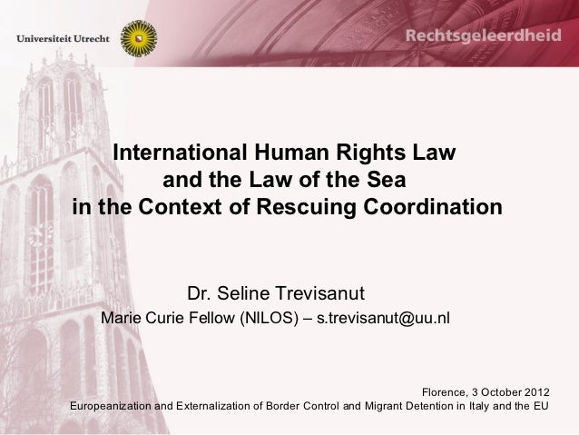 International Human Rights Law         and the Law of the Seain the Context of Rescuing Coordination                      ...