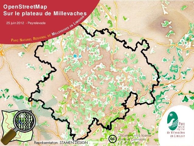 25 juin 2012 - PeyrelevadeOpenStreetMapSur le plateau de MillevachesDocument sous licenceCreative CommonsCC-BY-SA 3.0Repr...