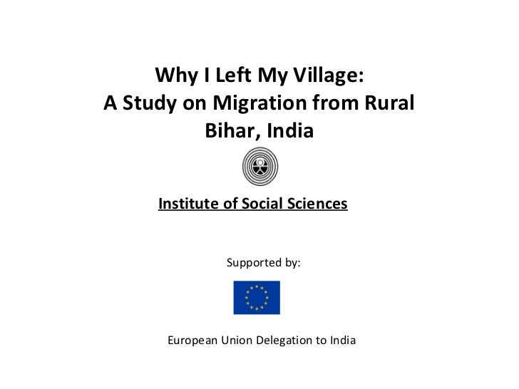 Why I Left My Village:A Study on Migration from Rural          Bihar, India     Institute of Social Sciences              ...