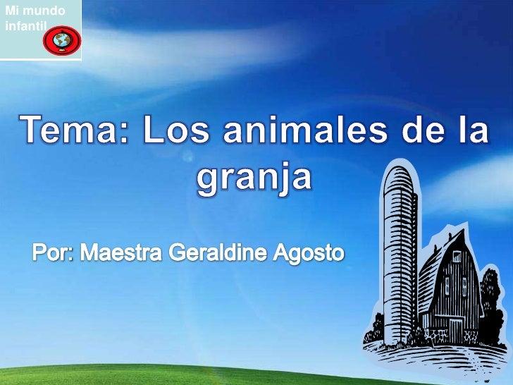Tema: Los animales de la granja<br />Por: Maestra Geraldine Agosto<br />