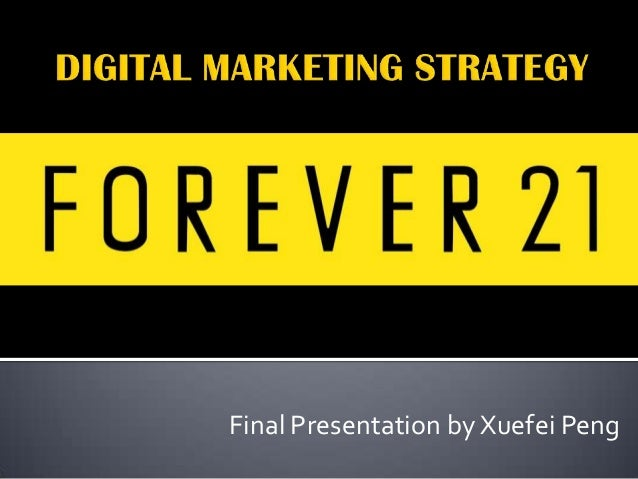 Forever 21 Digital Marketing Strategy