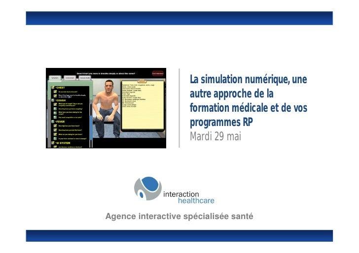 La simulation numérique, une                    autre approche de la                    formation médicale et de vos      ...