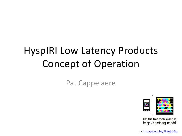 HyspIRI Low Latency Products   Concept of Operation        Pat Cappelaere                         or http://youtu.be/EBlfw...
