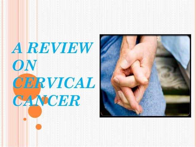 A REVIEW ON CERVICAL CANCER