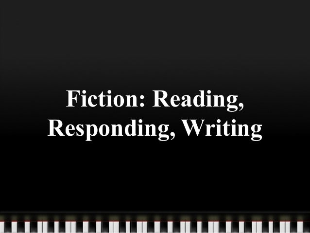 Fiction: Reading, Responding, Writing