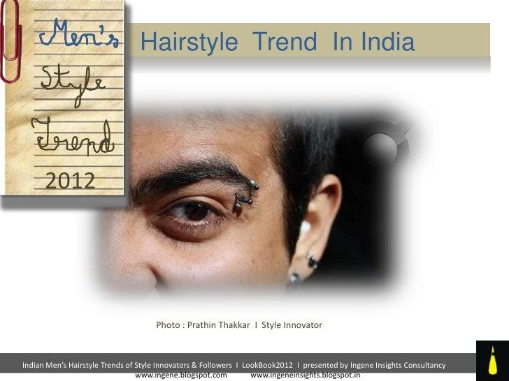 Hairstyle Trend In India      2012                                     Photo : Prathin Thakkar I Style InnovatorIndian Men...