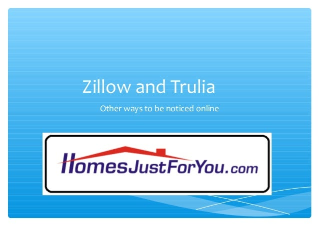 Zillow and Trulia Other ways to be noticed online