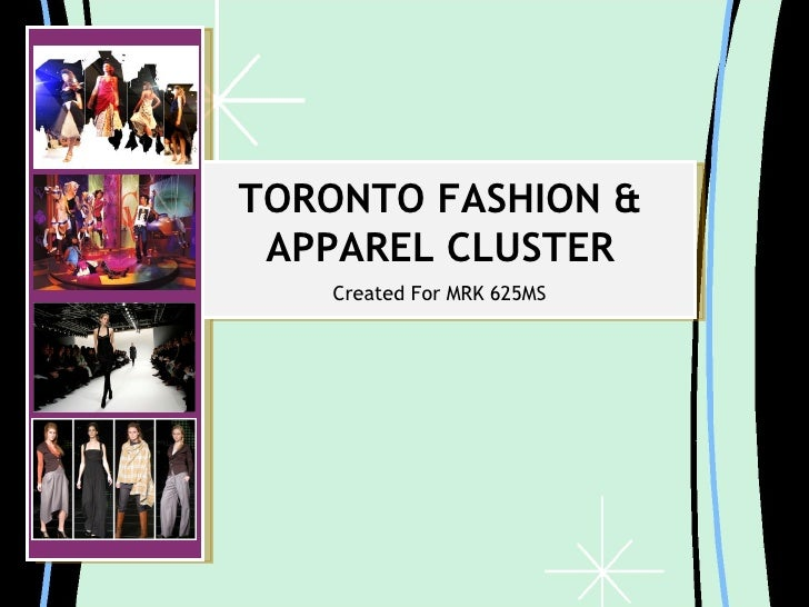 TORONTO FASHION & APPAREL CLUSTER Created For MRK 625MS