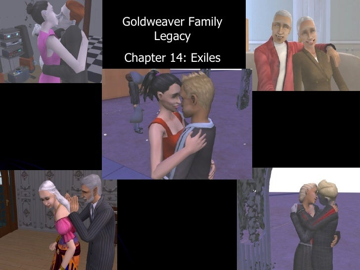 Goldweaver Family Legacy Chapter 14: Exiles