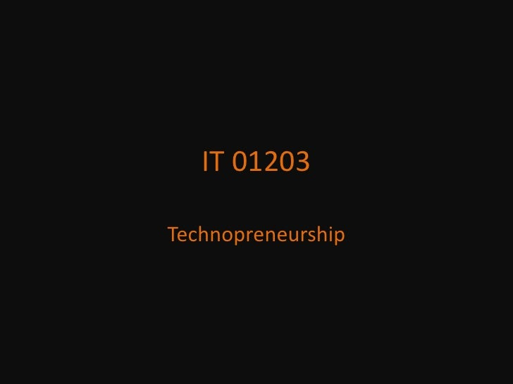 IT 01203<br />Technopreneurship<br />