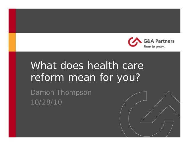 What does health care reform mean for you? Damon Thompson 10/28/10