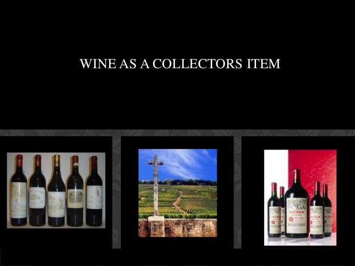 WINE AS A COLLECTORS ITEM<br />