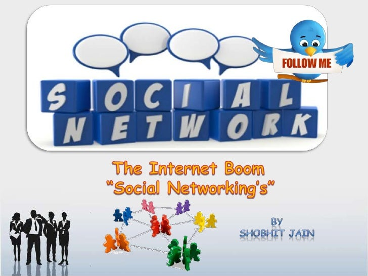 "The Internet Boom ""Social Networking's""<br />By<br />SHOBHIT JAIN<br />"