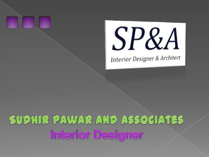 SudhirPawar and Associates<br />Interior Designer<br />