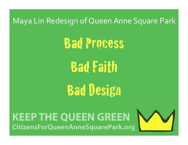 Maya Lin Redesign of Queen Anne Square Park                      Bad Process!                      Bad Fai...