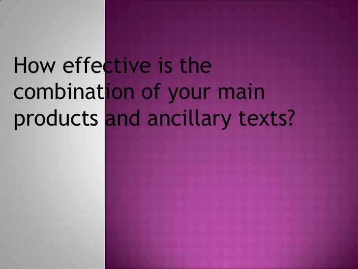 How effective is thecombination of your mainproducts and ancillary texts?