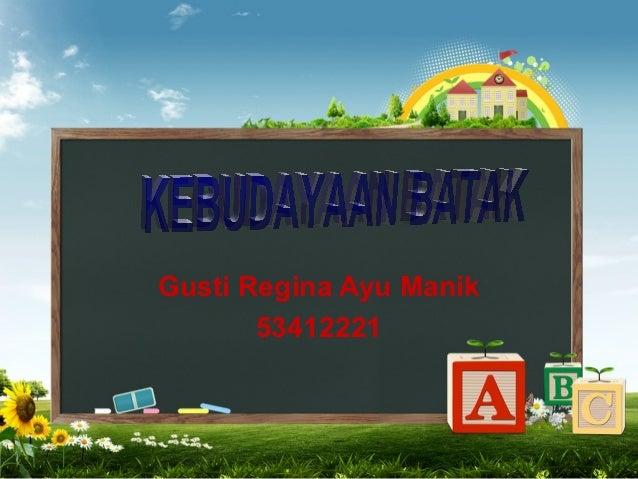 Gusti Regina Ayu Manik       53412221
