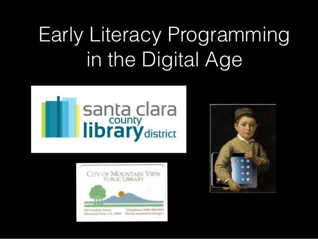 Early Literacy Programming     in the Digital Age