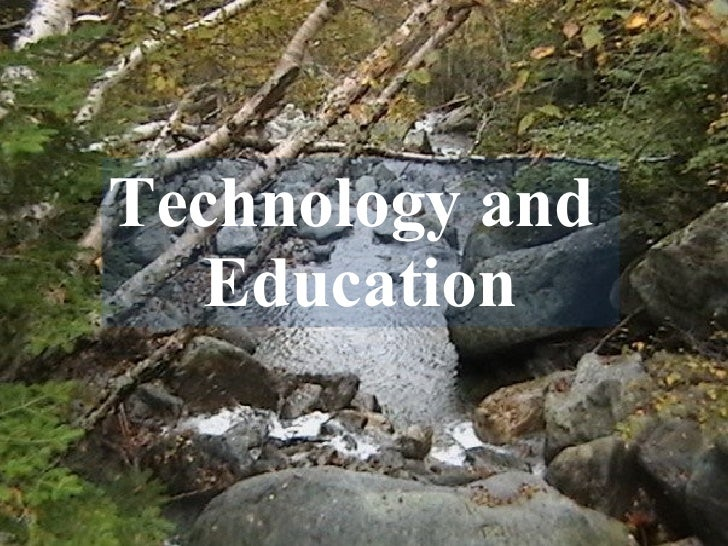 Technology and Education Technology and  Education