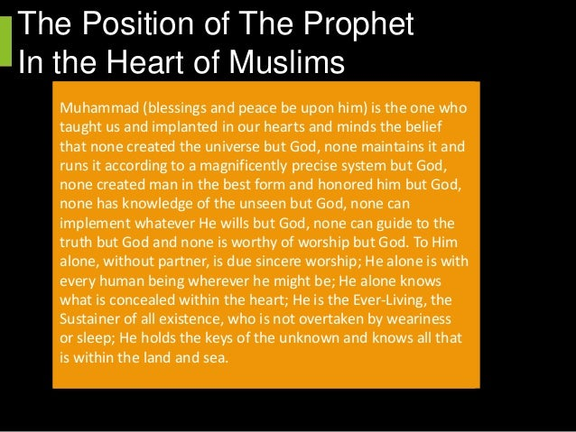 essay about holy prophet The prophet sallallaahu alayhi wa sallam asked people to be just and kind as the supreme judge and arbiter as the leader of muslims as generalissimo o.