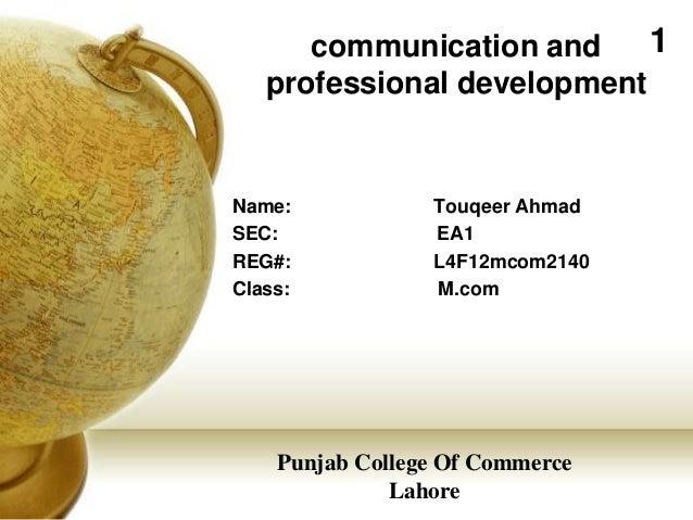 communication and     1   professional developmentName:            Touqeer AhmadSEC:             EA1REG#:            L4F12...