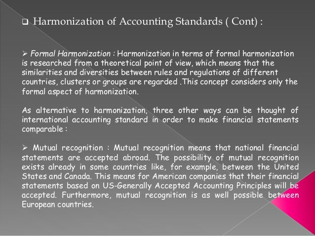 harmonization of accounting standards essay Free college essay harmonization of accounting standards abstract discussion on harmonization is started quite long time ago this essay starts with introduction on various topics such as conceptual framework, iasb, sacs then it discussed the issue of harmonization.
