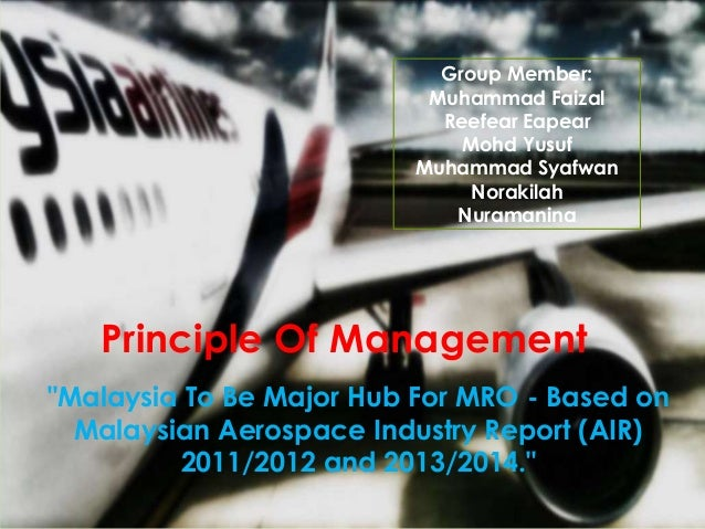 "Principle Of Management ""Malaysia To Be Major Hub For MRO - Based on Malaysian Aerospace Industry Report (AIR) 2011/2012 a..."