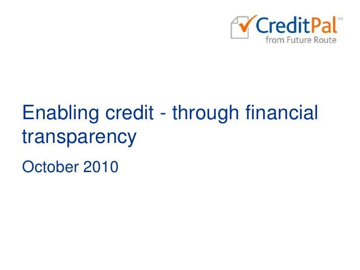 Enabling credit - through financial transparency<br />October 2010<br />