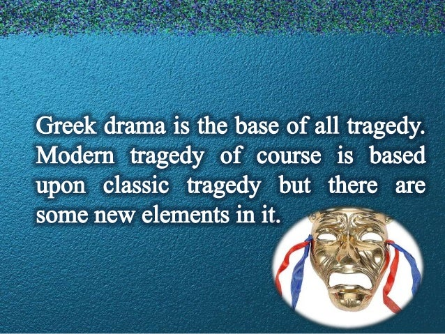 a comparison of classic and modern tragedy Tragedy: tragedy, branch of drama that treats in a serious and dignified style the sorrowful events involving a heroic individual encyclop dia britannica start in the modern period, roughly from the middle of the 19th century.
