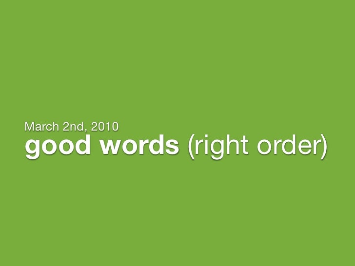 March 2nd, 2010 good words (right order)