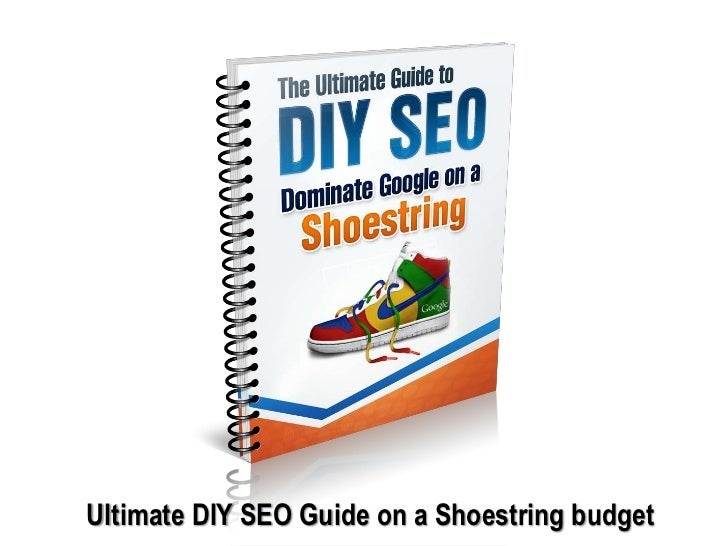 Ultimate DIY SEO Guide on a Shoestring budget<br />
