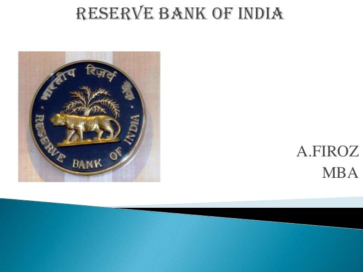 RESERVE BANK OF INDIA                        A.FIROZ                           MBA