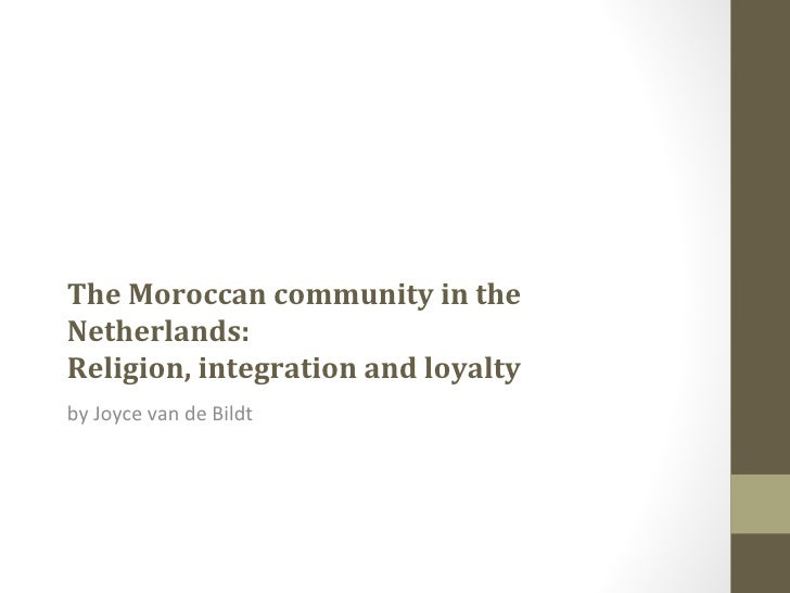 The Moroccan community in theNetherlands:Religion, integration and loyaltyby Joyce van de Bildt