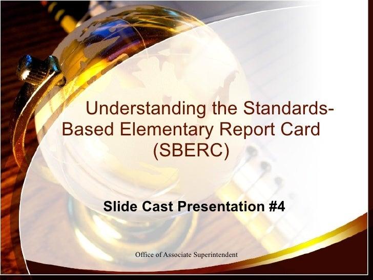 Understanding the Standards-Based Elementary Report Card (SBERC) Slide Cast Presentation #4