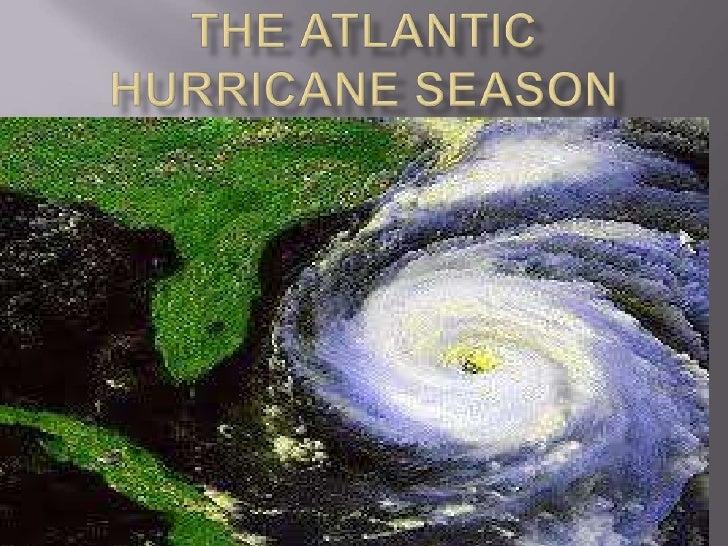 The Atlantic Hurricane Season <br />