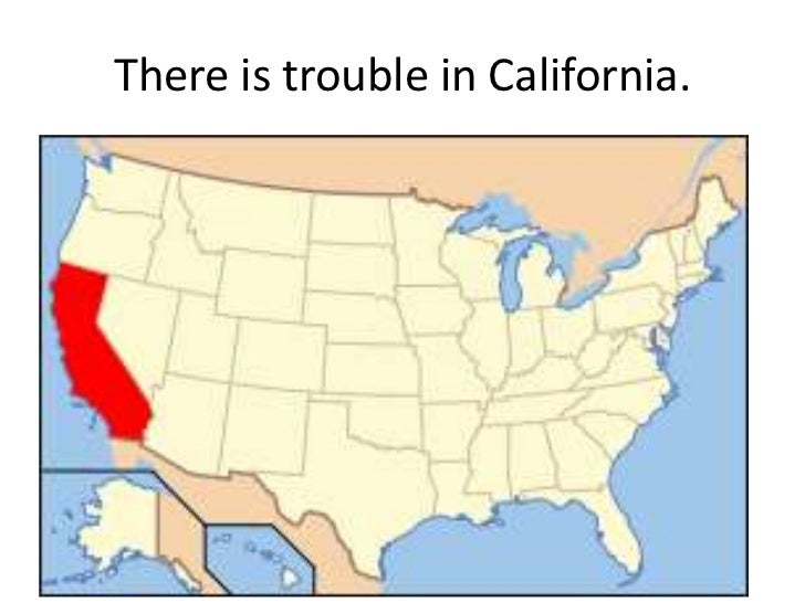 There is trouble in California.<br />