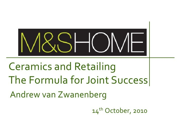 Andrew van Zwanenberg, Marks & Spencer - Ceramics and Retailing: The formula for joint success