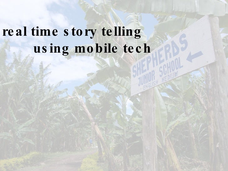 real time story telling using mobile tech