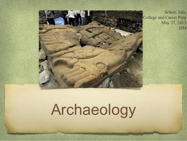 ArchaeologySchott, JuliaCollege and Career PrepMay 27, 2013DM
