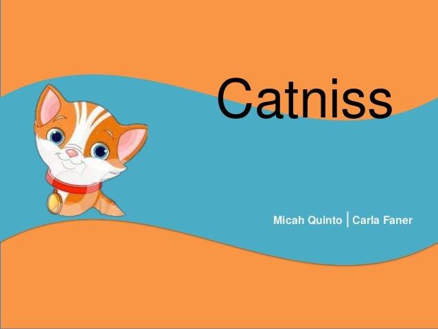 Micah Quinto |Carla Faner Catniss