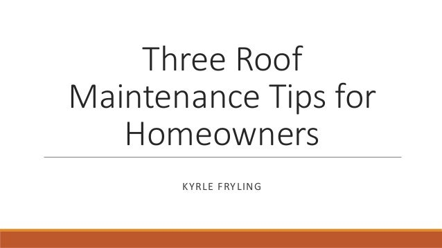 Three roof maintenance tips for homeowners - Important tips roof maintenance ...