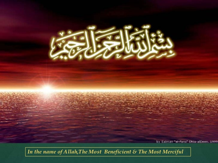 In the name of Allah,The Most Beneficient & The Most Merciful