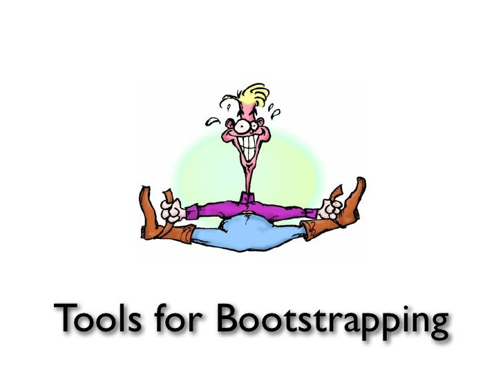 Tools for Bootstrapping