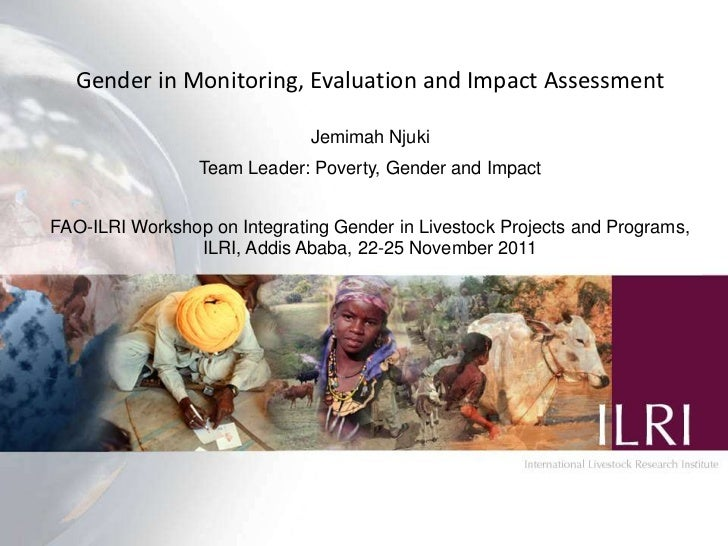 Gender in Monitoring, Evaluation and Impact Assessment                              Jemimah Njuki                 Team Lea...