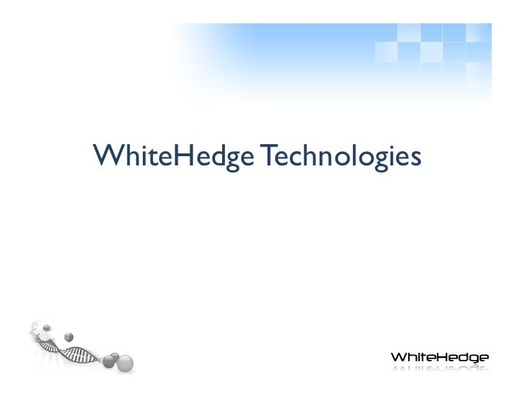 WhiteHedge TechnologiesISO 9001:2008 certified<br />