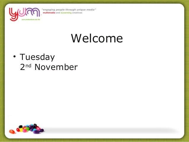 Welcome • Tuesday 2nd November