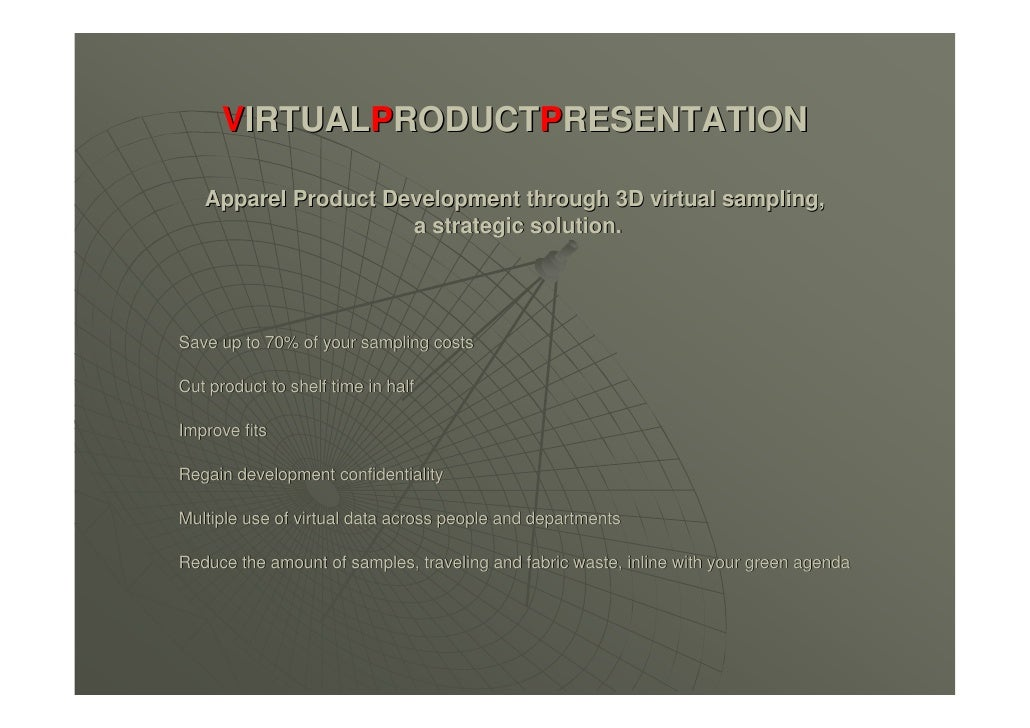 VIRTUALPRODUCTPRESENTATION     Apparel Product Development through 3D virtual sampling,                      a strategic s...